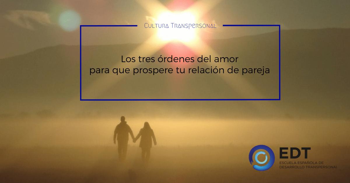 Los 3 Ordenes Del Amor En La Pareja Blog Escuela De Desarrollo